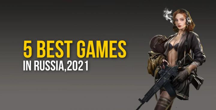 5 Best games in Russia, 2021 - Blog View - UPLYFTT.com - Social Media with a Community Focus